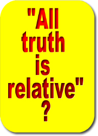 Is all truth relative?